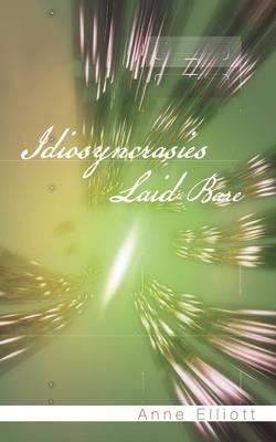 Idiosyncrasies Laid Bare (Paperback)