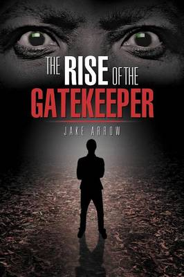 The Rise of the Gatekeeper (Paperback)