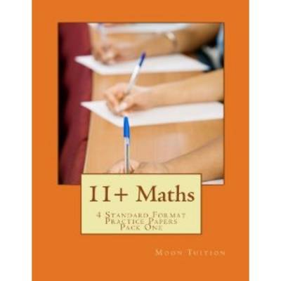 11+ Maths: 4 Standard Format Practice Papers Pack One (Paperback)