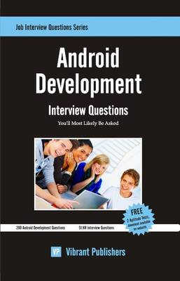Android Development: Interview Questions You'll Most Likely Be Asked (Paperback)