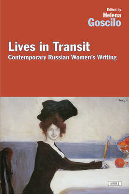 Lives in Transit: Contemporary Russian Women's Writing (Paperback)