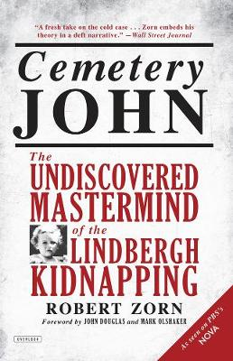 Cemetery John: The Undiscovered Mastermind of the Lindbergh Kidnapping (Paperback)