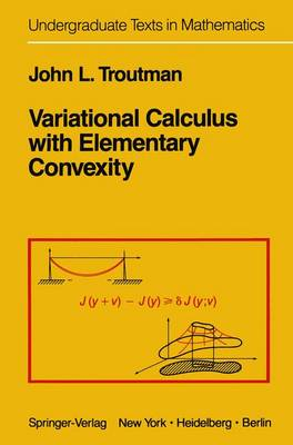 Variational Calculus with Elementary Convexity - Undergraduate Texts in Mathematics (Paperback)