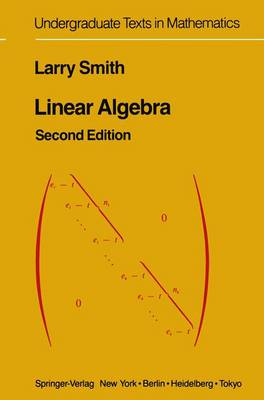 Linear Algebra - Undergraduate Texts in Mathematics (Paperback)