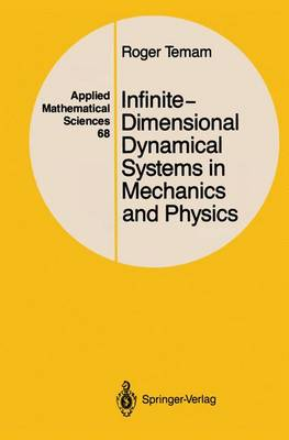 Infinite-Dimensional Dynamical Systems in Mechanics and Physics - Applied Mathematical Sciences 68 (Paperback)