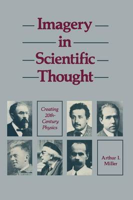 Imagery in Scientific Thought Creating 20th-Century Physics: CREATING 20TH-CENTURY Physics (Paperback)