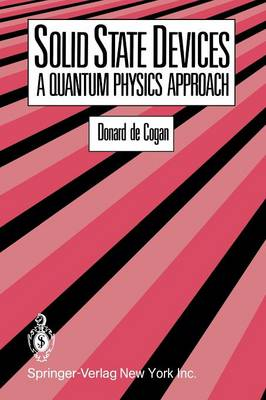 Solid State Devices: A Quantum Physics Approach (Paperback)