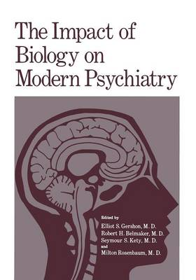 The Impact of Biology on Modern Psychiatry: Proceedings of a Symposium Honoring the 80th Anniversary of the Jerusalem Mental Health Center Ezrath Nashim held in Jerusalem, Israel, December 9-10,1975 (Paperback)