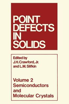 Point Defects in Solids: Volume 2 Semiconductors and Molecular Crystals (Paperback)