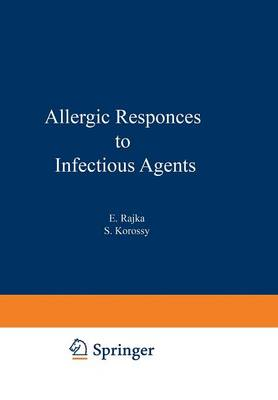 Allergic Responses to Infectious Agents - Immunological Aspects of Allergy and Allergic Diseases 8 (Paperback)