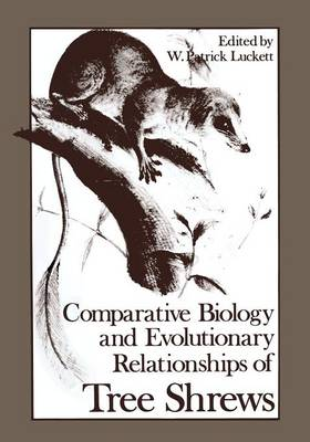 Comparative Biology and Evolutionary Relationships of Tree Shrews - Advances in Primatology (Paperback)