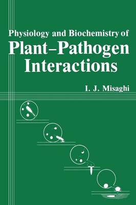 Physiology and Biochemistry of Plant-Pathogen Interactions (Paperback)