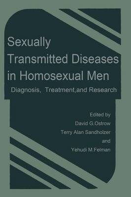 Sexually Transmitted Diseases in Homosexual Men: Diagnosis, Treatment, and Research (Paperback)