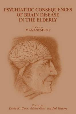 Psychiatric Consequences of Brain Disease in the Elderly: A Focus on Management (Paperback)