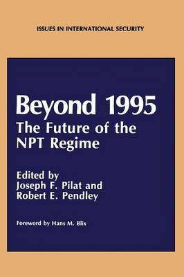 Beyond 1995: The Future of the NPT Regime - Issues in International Security (Paperback)
