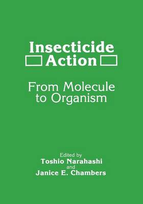 Insecticide Action: From Molecule to Organism (Paperback)