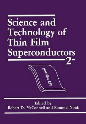 Science and Technology of Thin Film Superconductors 2 (Paperback)