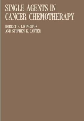 Single Agents in Cancer Chemotherapy (Paperback)