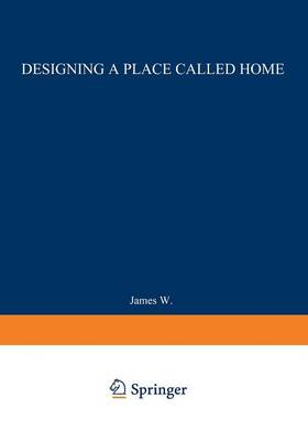 Designing a Place Called Home: Reordering the Suburbs (Paperback)