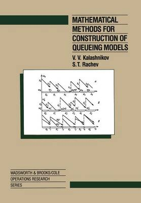 Mathematical Methods for Construction of Queueing Models - The Wadsworth & Brooks/Cole Mathematics Series (Paperback)