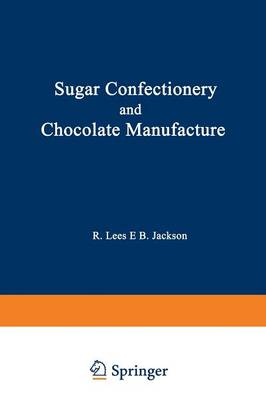 Sugar Confectionery and Chocolate Manufacture (Paperback)