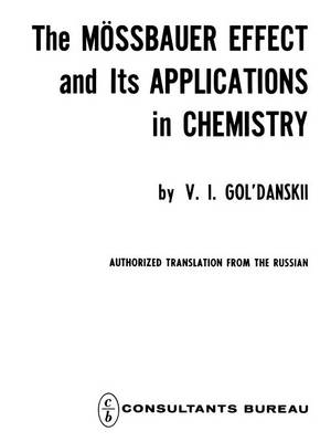 The Moessbauer Effect and its Applications in Chemistry (Paperback)