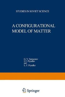A Configurational Model of Matter - 1973 (Paperback)