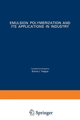 Emulsion Polymerization and Its Applications in Industry (Paperback)
