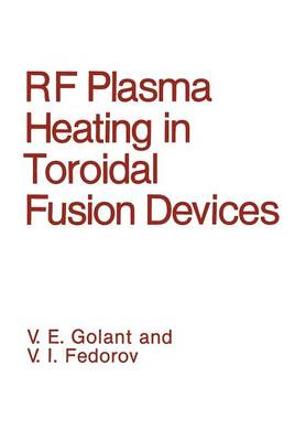 RF Plasma Heating in Toroidal Fusion Devices (Paperback)