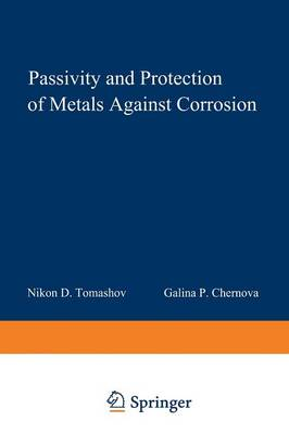 Passivity and Protection of Metals Against Corrosion (Paperback)