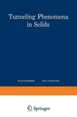 Tunneling Phenomena in Solids: Lectures presented at the 1967/NATO Advanced Study Institute at Risoe, Denmark (Paperback)
