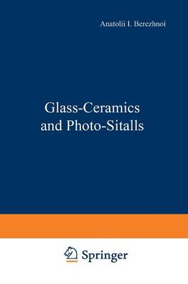 Glass-Ceramics and Photo-Sitalls (Paperback)