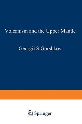 Volcanism and the Upper Mantle: Investigations in the Kurile Island Arc - Monographs in Geoscience (Paperback)