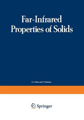 Far-Infrared Properties of Solids: Proceedings of a NATO Advanced Study Institute, held in Delft, Netherland, August 5-23, 1968 - Optical Physics and Engineering (Paperback)