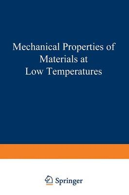Mechanical Properties of Materials at Low Temperatures - The International Cryogenics Monograph Series (Paperback)