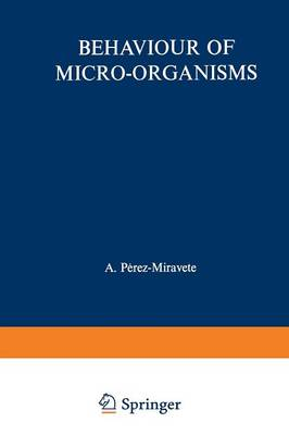 Behaviour of Micro-organisms: Based on the Proceedings of the 10th International Congress of Microbiology held in Mexico City (Paperback)
