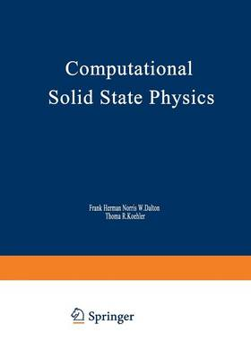 Computational Solid State Physics: Proceedings of an International Symposium Held October 6-8, 1971, in Wildbad, Germany - The IBM Research Symposia Series (Paperback)