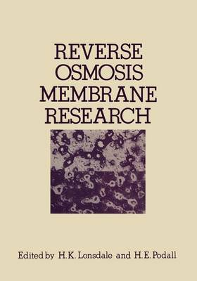 "Reverse Osmosis Membrane Research: Based on the symposium on ""Polymers for Desalination"" held at the 162nd National Meeting of the American Chemical Society in Washington, D.C., September 1971 (Paperback)"