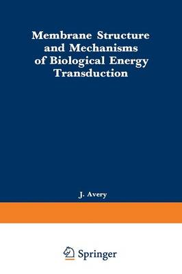 Membrane Structure and Mechanisms of Biological Energy Transduction (Paperback)