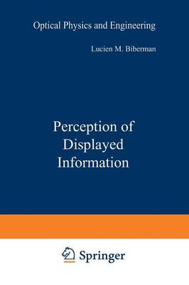 Perception of Displayed Information - Optical Physics and Engineering (Paperback)