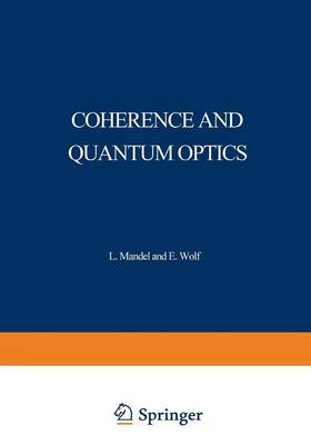 Coherence and Quantum Optics: Proceedings of the Third Rochester Conference on Coherence and Quantum Optics held at the University of Rochester, June 21-23, 1972 (Paperback)