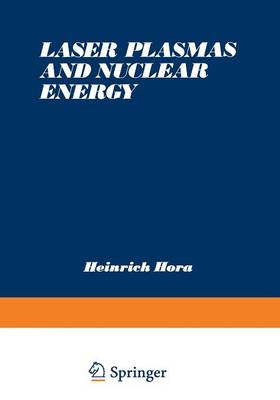 Laser Plasmas and Nuclear Energy (Paperback)