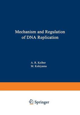 Mechanism and Regulation of DNA Replication (Paperback)