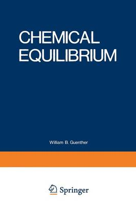 Chemical Equilibrium: A Practical Introduction for the Physical and Life Sciences (Paperback)