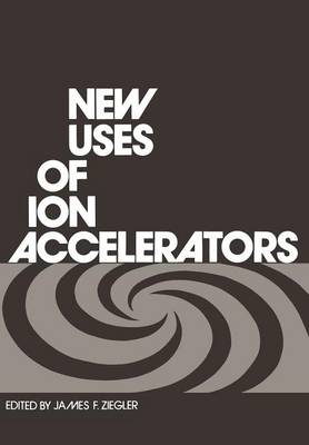 New Uses of Ion Accelerators (Paperback)