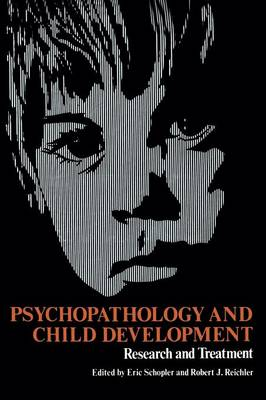 Psychopathology and Child Development: Research and Treatment (Paperback)