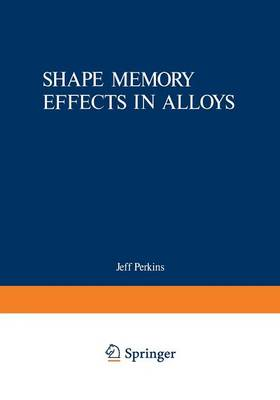 Shape Memory Effects in Alloys (Paperback)