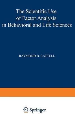 The Scientific Use of Factor Analysis in Behavioral and Life Sciences (Paperback)
