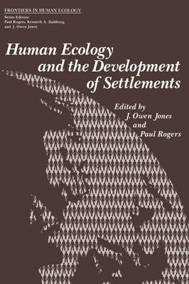 Human Ecology and the Development of Settlements - Frontiers in Human Ecology (Paperback)