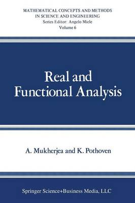 Real and Functional Analysis - Mathematical Concepts and Methods in Science and Engineering (Paperback)